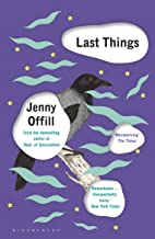Last Things: From the author of Weather, shortlisted for the Women's Prize for Fiction 2020