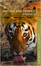 Nature and people stories: Travel essays and images from different forests in India (English Edition)