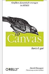 Canvas kurz & gut (O'Reillys Taschenbibliothek) (German Edition) Kindle Edition