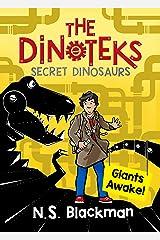 The Secret Dinosaur: Giants Awake! (The Dinotek Adventures, A Dinosaur Adventure Story Series for Young Readers) Paperback