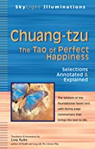 Chuang-tzu: The Tao of Perfect Happiness―Selections Annotated & Explained (SkyLight Illuminations)