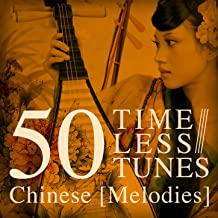50 Timeless Tunes: Chinese Melodies