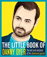 The Little Book of Danny Dyer: The wit and wisdom of the diamond geezer