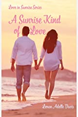 A Sunrise Kind of Love: A Second Chance Romance (Love in Sunrise Series Book 1) Kindle Edition