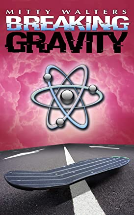 Breaking Gravity (English Edition)