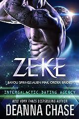 Zeke: Intergalactic Dating Agency (Bayou Springs Alien Mail Order Brides Book 1) Kindle Edition