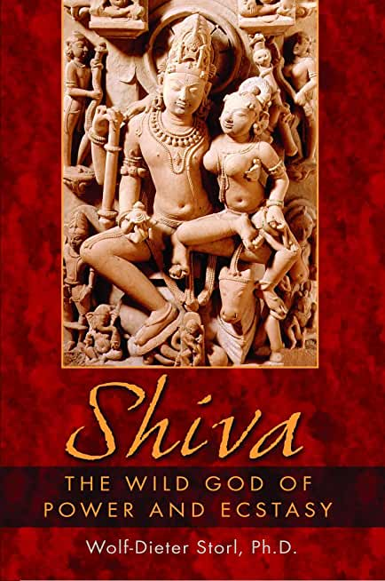 Shiva: The Wild God of Power and Ecstasy (English Edition)