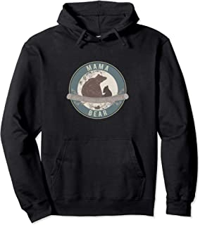 Mama Bear - Don't Mess with Mama - Camping Outdoorsy Mom Pullover Hoodie