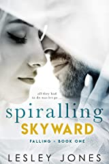 Spiralling Skywards: Book One Falling Kindle Edition