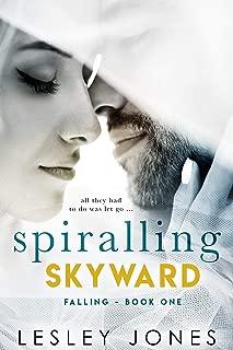Spiralling Skywards: Book One Falling