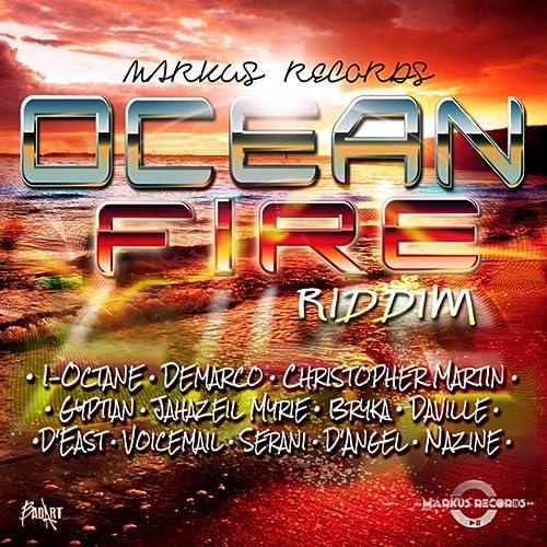 Ocean Fire Riddim by Various artists on Amazon Music - Amazon com