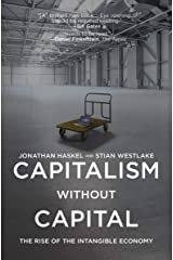 Capitalism without Capital: The Rise of the Intangible Economy Kindle Edition