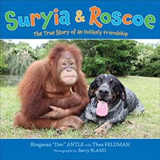 Suryia and Roscoe: The True Story of an Unlikely Friendship (English Edition)