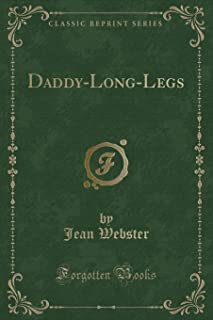 Daddy-Long-Legs (Classic Reprint)