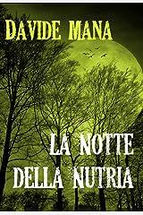 La Notte della Nutria: Un B-Movie (Gli Orrori della Valle Belbo Vol. 4) Formato Kindle