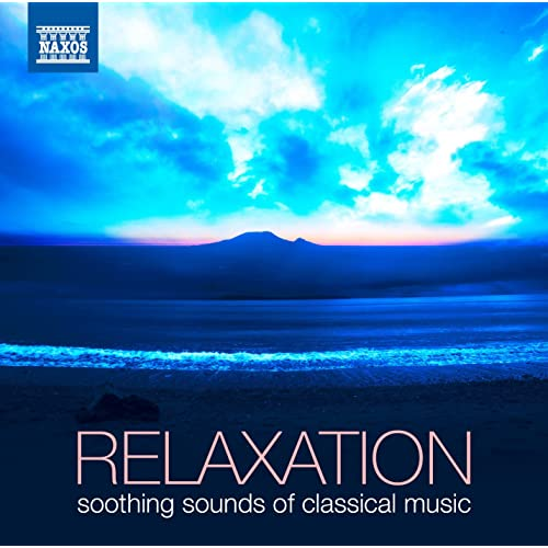 Relaxation: Soothing Sounds of Classical Music by Various