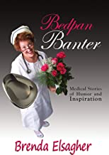 Bedpan Banter: Medical Stories of Humor and Inspiration