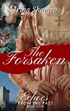 The Forsaken (Echoes from the Past Book 4)