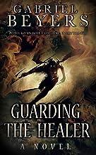 Guarding the Healer: A Supernatural Thriller (English Edition)