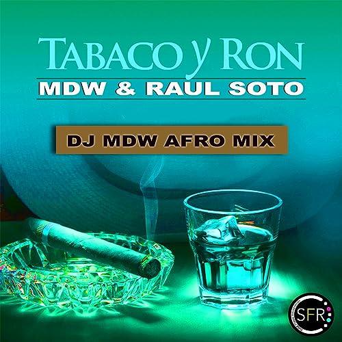 Tabaco y Ron (DJ Tools Acapella) [Explicit] de Mdw, Raul Soto ...