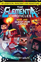 The Elementia Chronicles #1: Quest for Justice: An Unofficial Minecraft-Fan Adventure Kindle Edition