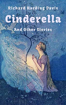 Cinderella (The Original Cinderella Story): And Other Stories (English Edition)
