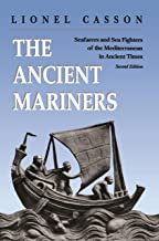 The Ancient Mariners: Seafarers and Sea Fighters of the Mediterranean in Ancient Times. - Second Edition