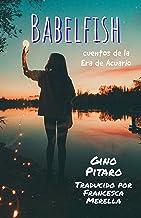 Babelfish: Cuentos de la Era de Acuario (Spanish Edition)