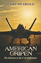 American Gripen: The Solution To The F-35 Nightmare