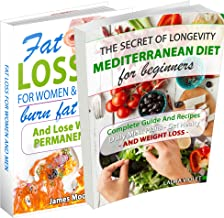 Mediterranean Diet And Fat Loss - 2 Manuscripts Included: Mediterranean Diet For Beginners And Fat Loss For Women And Men:...