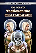 Tactics on the Trailblazer (Colony Ship Trailblazer Book 6)