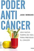 Poder anticáncer: Una nueva forma de vida para prevenir el cáncer (Spanish Edition)