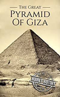 The Great Pyramid of Giza: A History From Beginning to Present