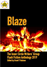 Blaze: The Inner Circle Writers' Group Flash Fiction Anthology 2019 (English Edition)