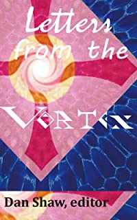 Letters from the Vortex