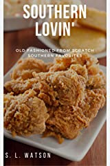 Southern Lovin': Old Fashioned from Scratch Southern Favorites (Southern Cooking Recipes) Kindle Edition