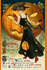 Greetings At Hallowe'en The time has come for the Witches' dance, And the spooks from far and near Will gather and make merry, For Hallowe'en is here: ... Postcard Ephemera Notebook Journal Diary Paperback