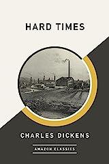 Hard Times (AmazonClassics Edition) (English Edition) eBook Kindle