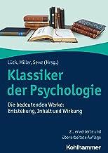 Klassiker der Psychologie: Die bedeutenden Werke: Entstehung, Inhalt und Wirkung (German Edition)