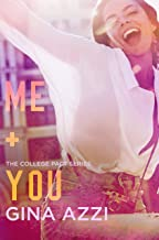 Me + You: A College Romance (The College Pact Series Book 4)