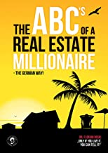 The ABC's of a Real Estate Millionaire: The German Way