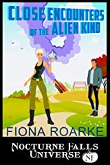 Close Encounters Of The Alien Kind: A Nocturne Falls Universe story Kindle Edition