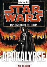 Star Wars™ Das Verhängnis der Jedi-Ritter 9: Apokalypse (German Edition)
