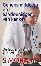 Geneesmiddelen en aandoeningen van kanker: De leugens van de geneeskunde