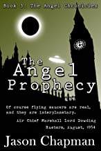 The Angel Prophecy: First Contact thriller series (he Angel Chronicles Book 3)