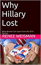 Why Hillary Lost: What Women Can Learn From the 2016 Election