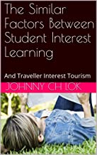The Similar Factors Between Student Interest Learning: And Traveller Interest Tourism