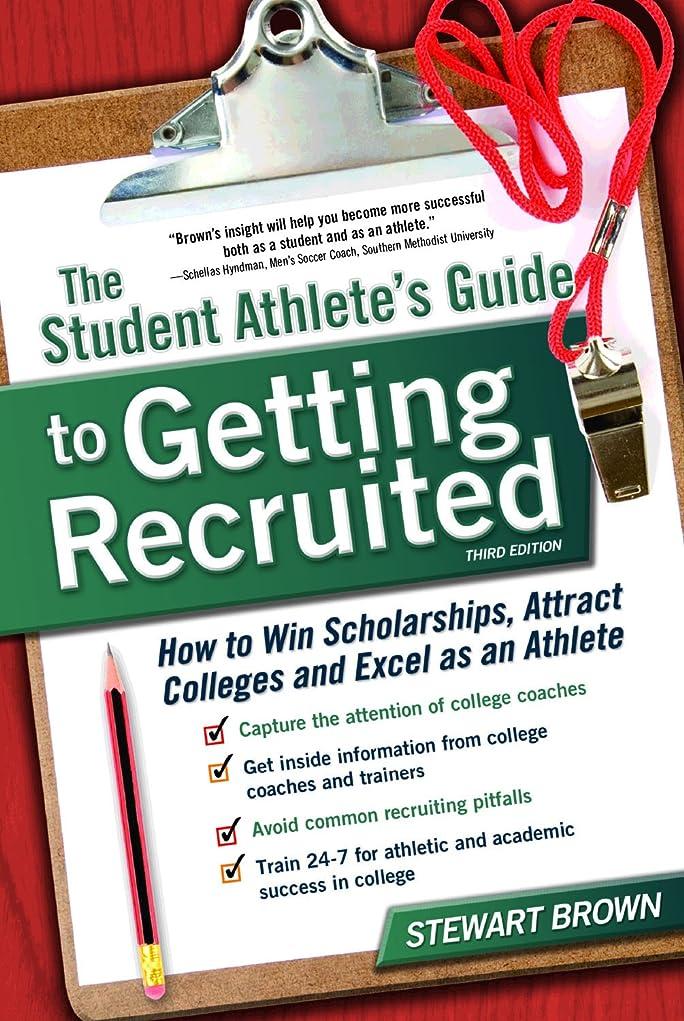 同情的ハウジング第三The Student Athlete's Guide to Getting Recruited: How to Win Scholarships, Attract Colleges and Excel as an Athlete (English Edition)