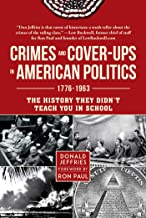 Crimes and Cover-ups in American Politics: 1776-1963