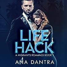 Life Hack: A Migrant's Romance Series, Book 1